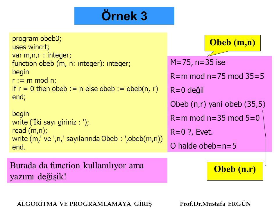 Örnek 3 Obeb (m,n) Burada da function kullanılıyor ama yazımı değişik!