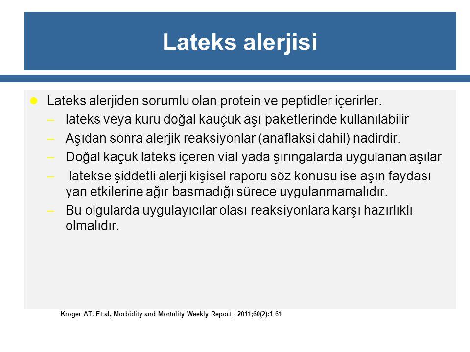 Lateks alerjisi Lateks alerjiden sorumlu olan protein ve peptidler içerirler. lateks veya kuru doğal kauçuk aşı paketlerinde kullanılabilir.