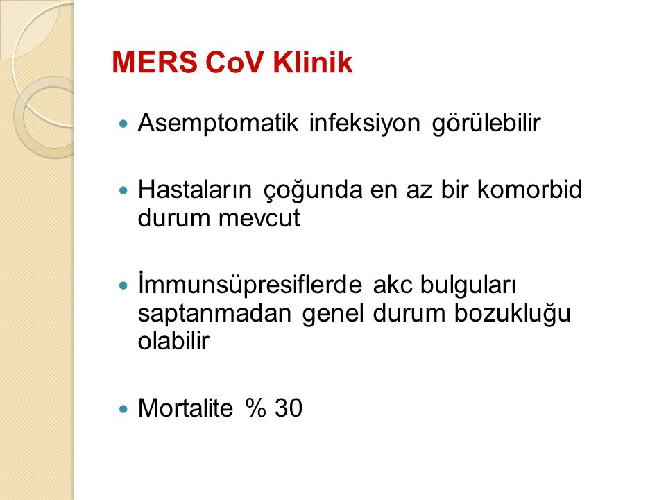 MERS CoV Klinik Asemptomatik infeksiyon görülebilir