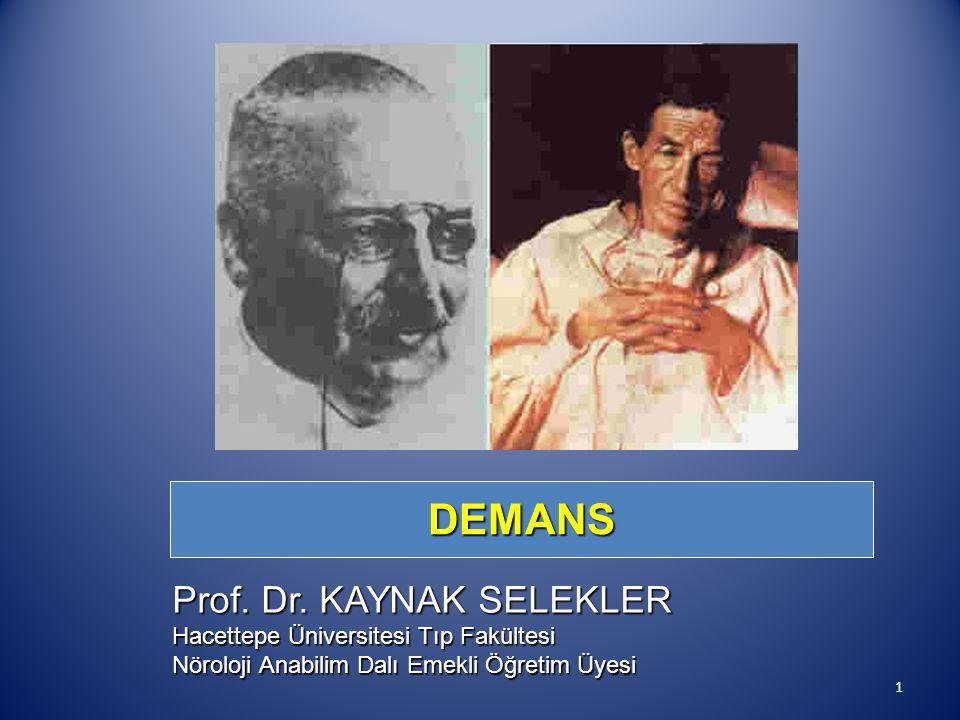 DEMANS Prof. Dr. KAYNAK SELEKLER Hacettepe Üniversitesi Tıp Fakültesi