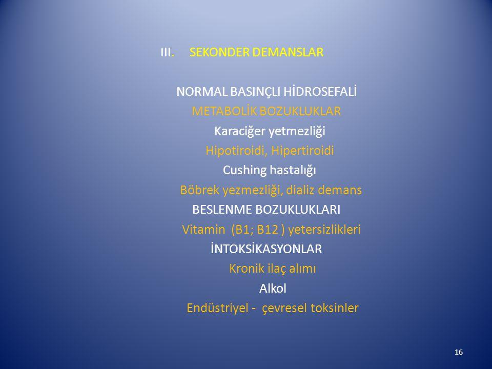 III. SEKONDER DEMANSLAR NORMAL BASINÇLI HİDROSEFALİ