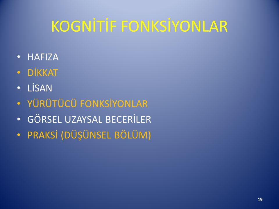 KOGNİTİF FONKSİYONLAR
