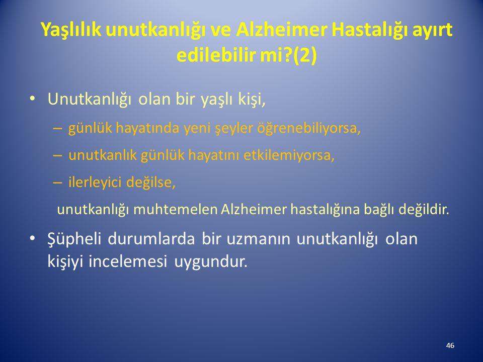 Yaşlılık unutkanlığı ve Alzheimer Hastalığı ayırt edilebilir mi (2)