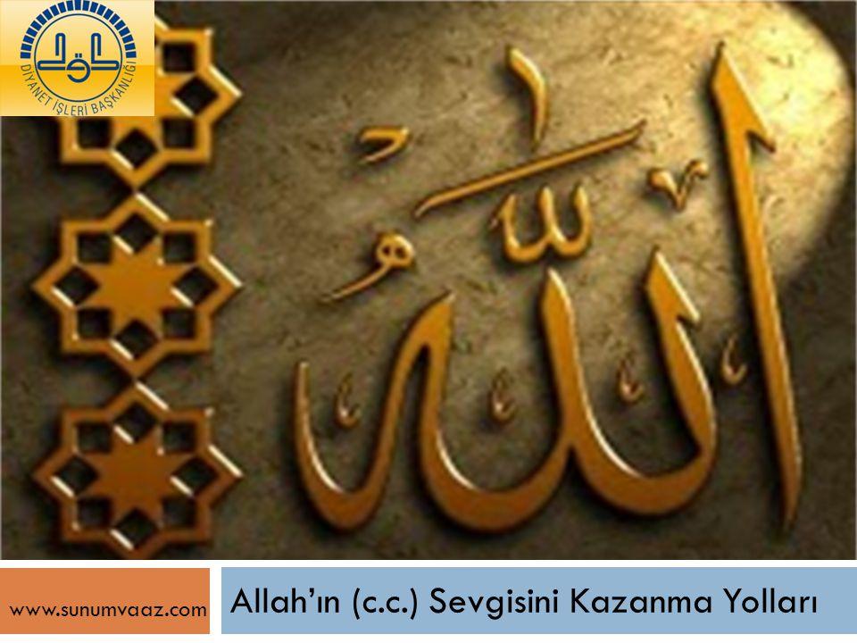 Allah'ın (c.c.) Sevgisini Kazanma Yolları