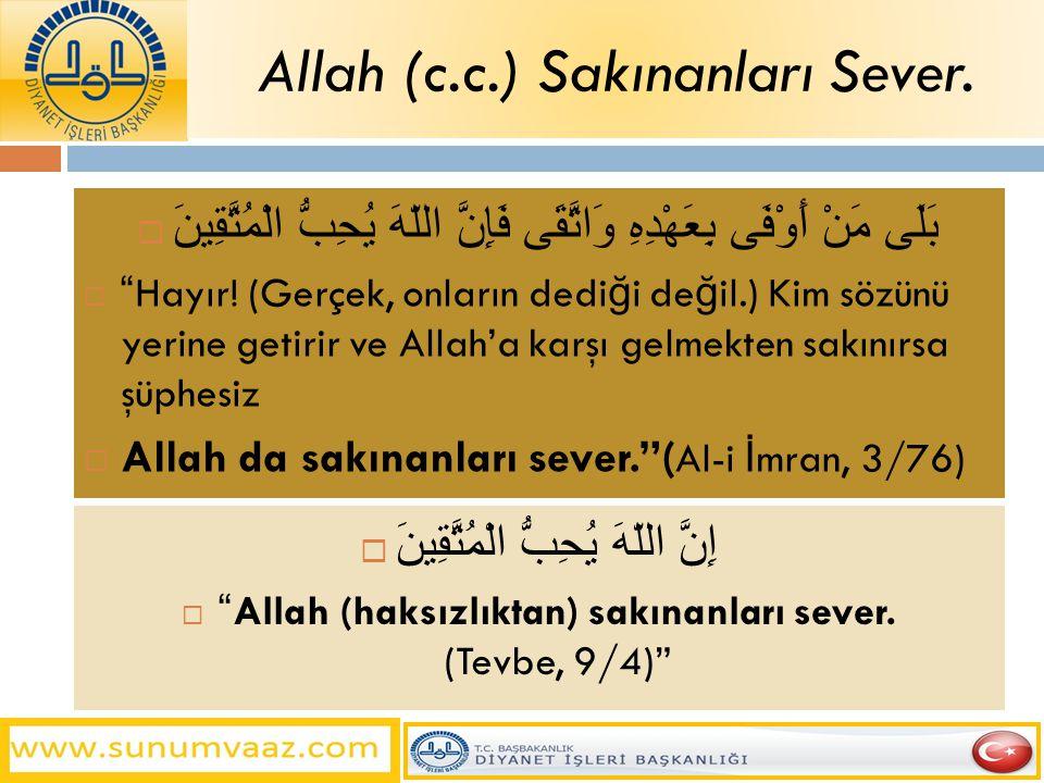 Allah (c.c.) Sakınanları Sever.
