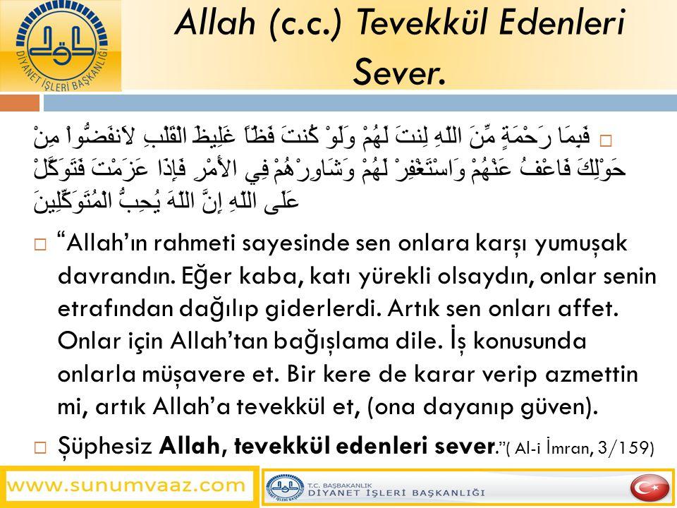 Allah (c.c.) Tevekkül Edenleri Sever.