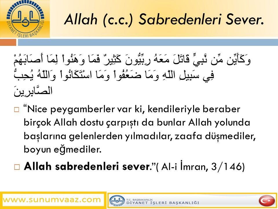 Allah (c.c.) Sabredenleri Sever.