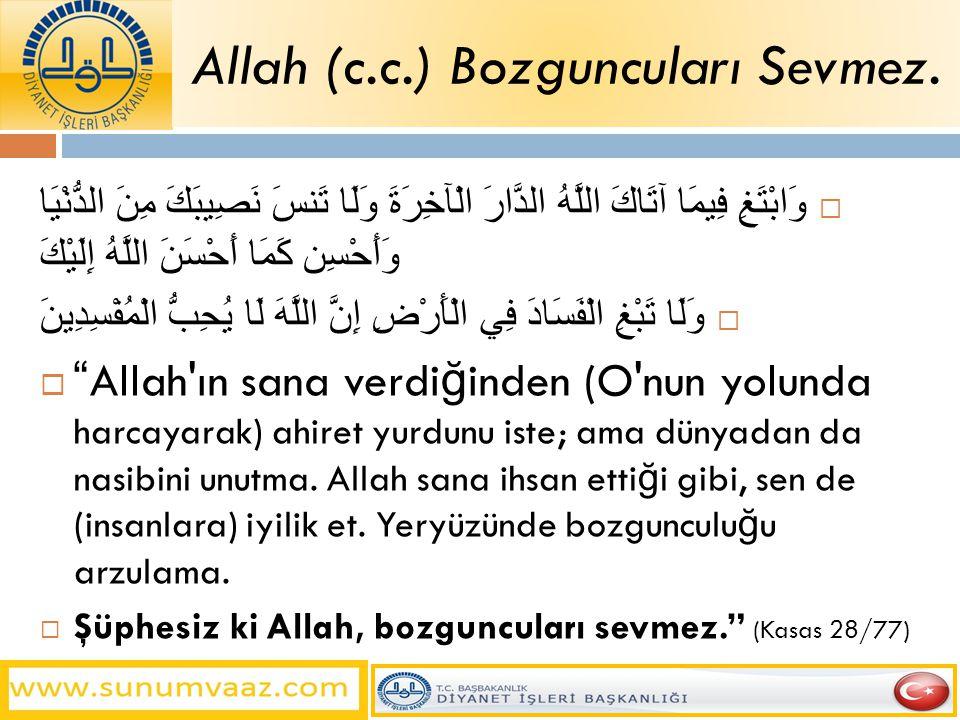 Allah (c.c.) Bozguncuları Sevmez.