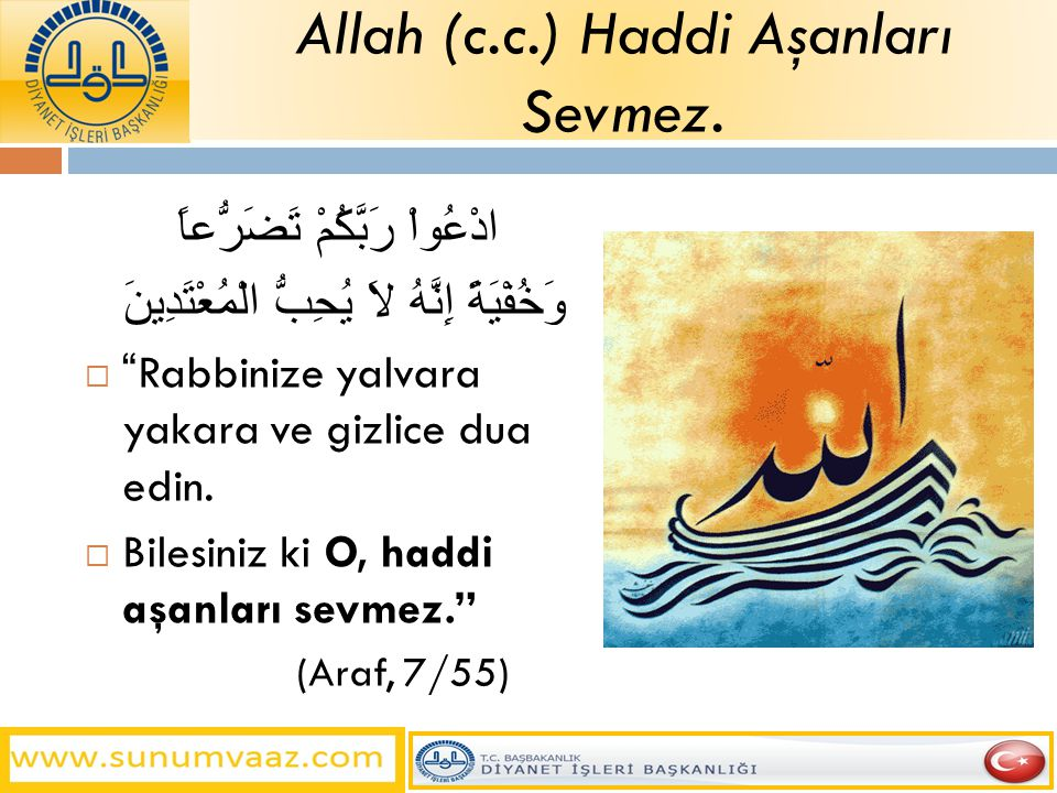Allah (c.c.) Haddi Aşanları Sevmez.