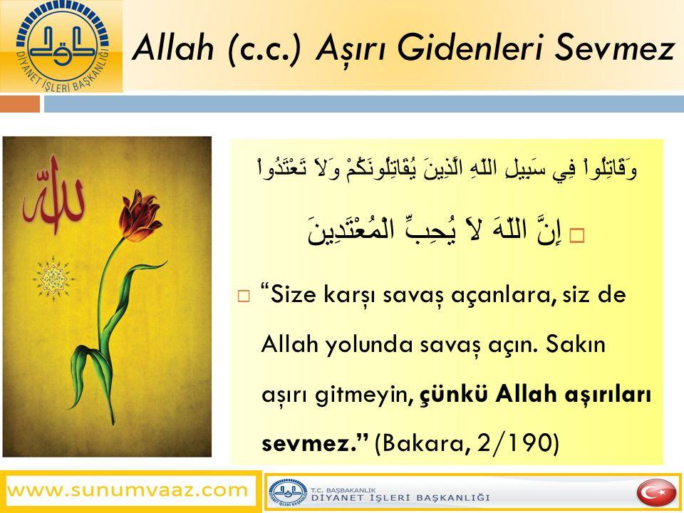 Allah (c.c.) Aşırı Gidenleri Sevmez
