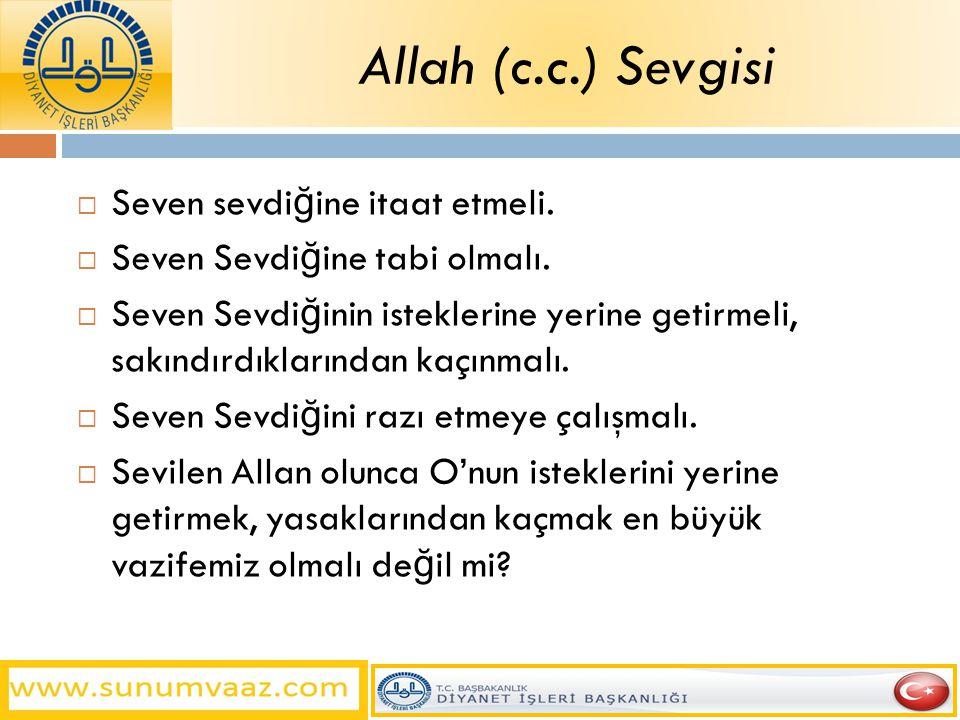 Allah (c.c.) Sevgisi Seven sevdiğine itaat etmeli.