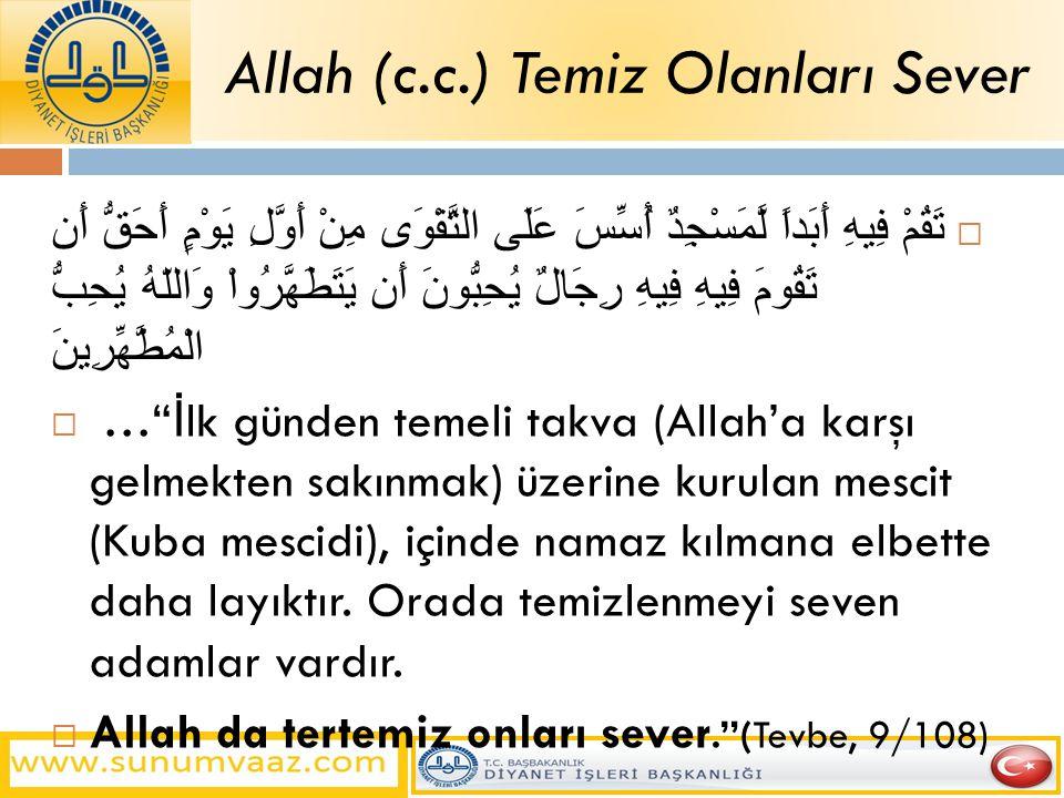Allah (c.c.) Temiz Olanları Sever