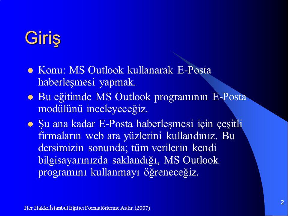 Giriş Konu: MS Outlook kullanarak E-Posta haberleşmesi yapmak.