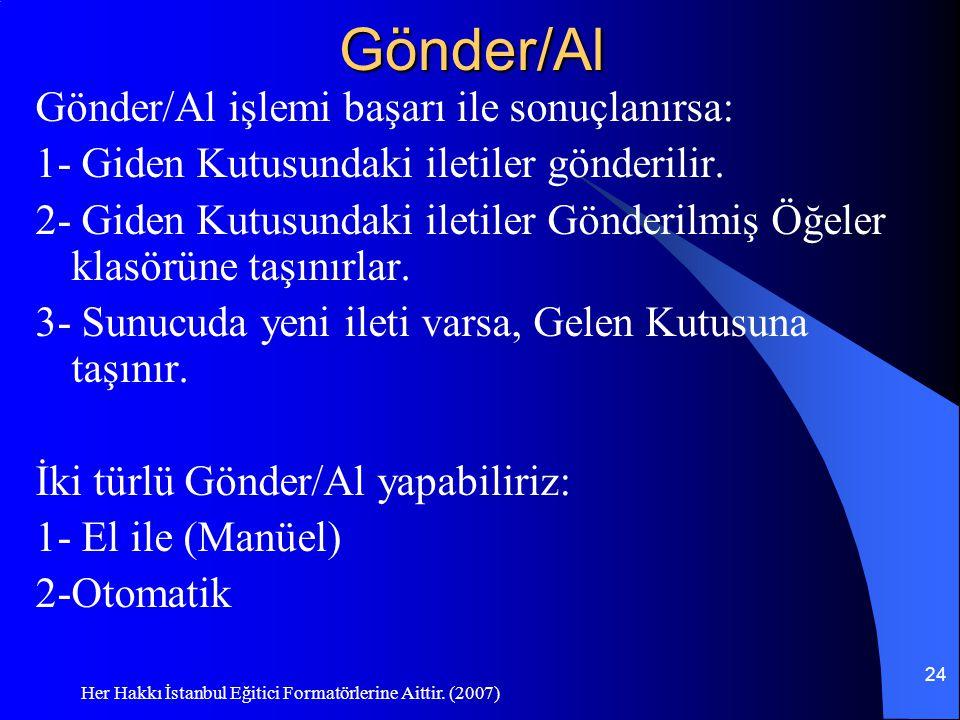 Gönder/Al Gönder/Al işlemi başarı ile sonuçlanırsa: