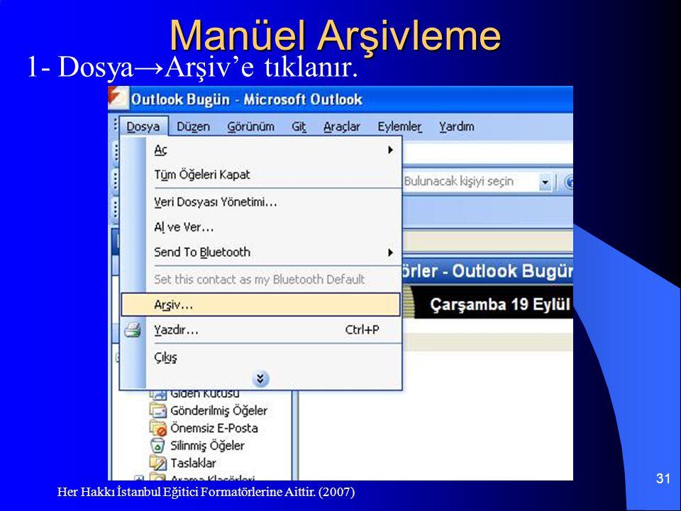 Manüel Arşivleme 1- Dosya→Arşiv'e tıklanır.