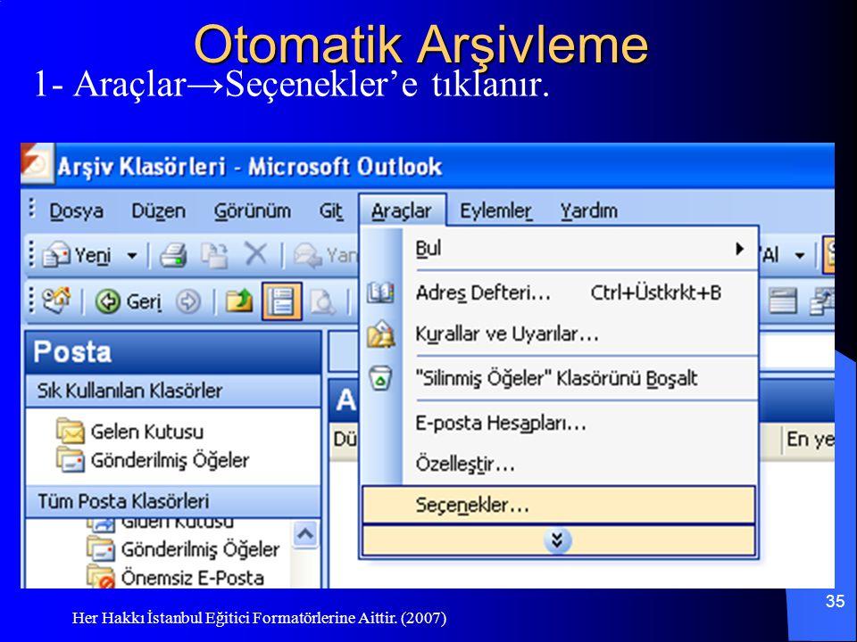 Otomatik Arşivleme 1- Araçlar→Seçenekler'e tıklanır.
