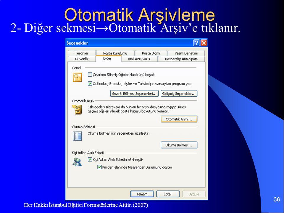 Otomatik Arşivleme 2- Diğer sekmesi→Otomatik Arşiv'e tıklanır.