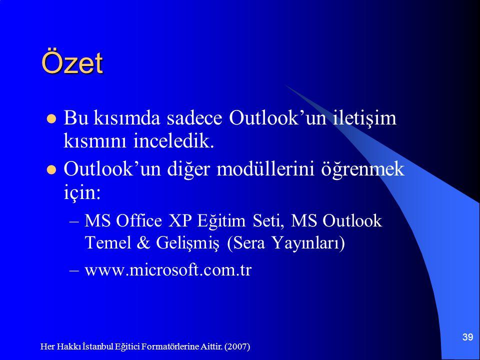 Özet Bu kısımda sadece Outlook'un iletişim kısmını inceledik.