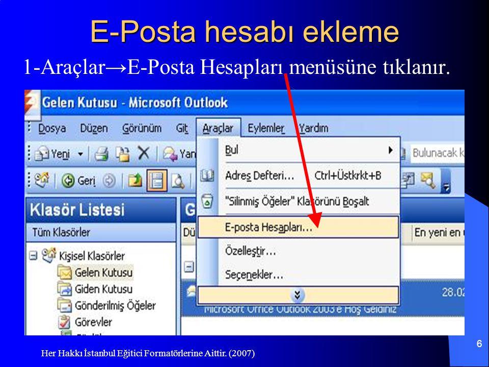 E-Posta hesabı ekleme 1-Araçlar→E-Posta Hesapları menüsüne tıklanır.