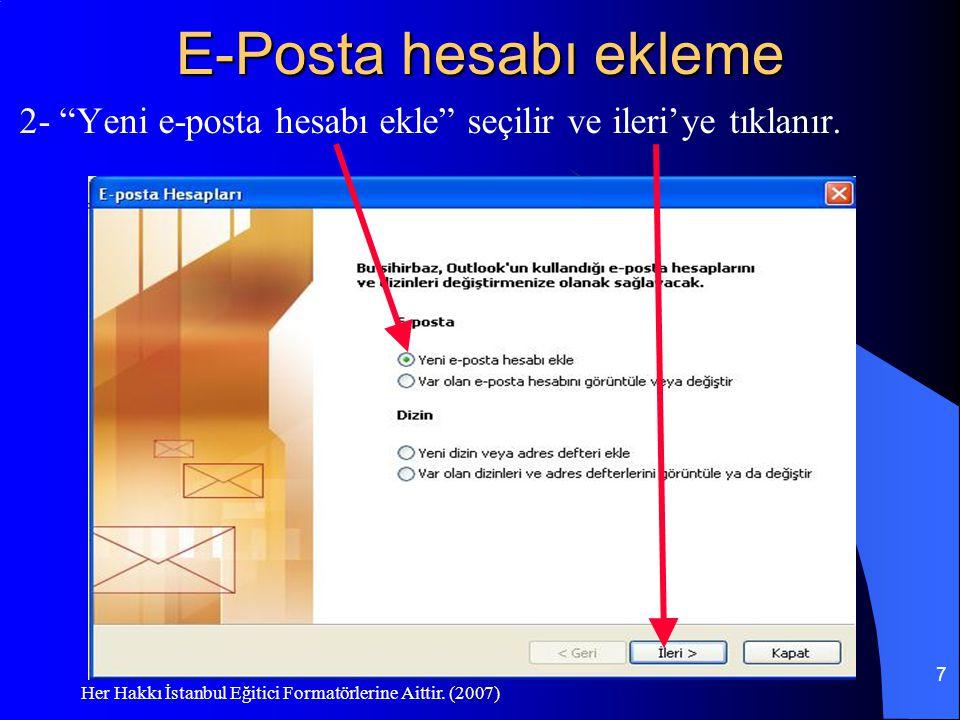 E-Posta hesabı ekleme 2- Yeni e-posta hesabı ekle seçilir ve ileri'ye tıklanır.