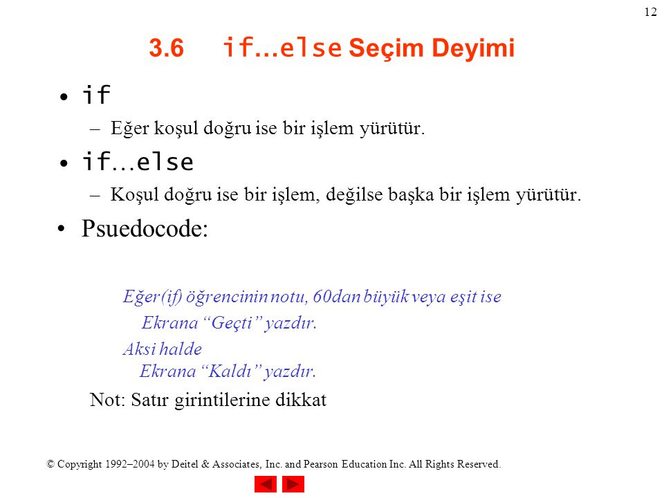 3.6 if…else Seçim Deyimi Psuedocode: if if…else