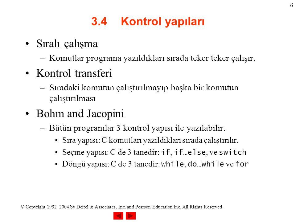 3.4 Kontrol yapıları Sıralı çalışma Kontrol transferi
