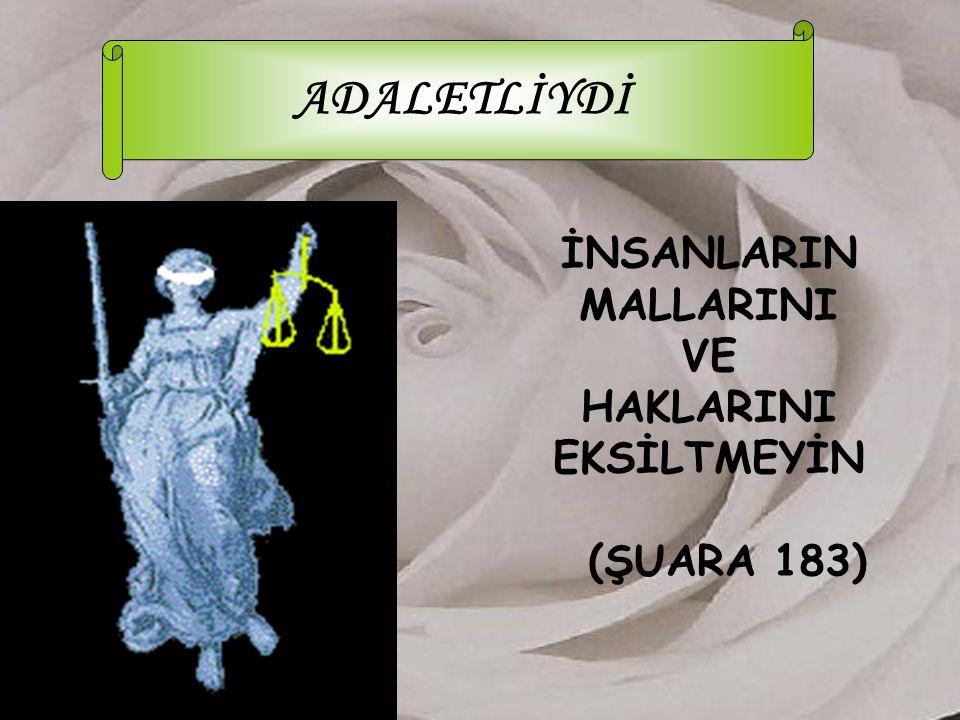 İNSANLARIN MALLARINI VE HAKLARINI EKSİLTMEYİN (ŞUARA 183)