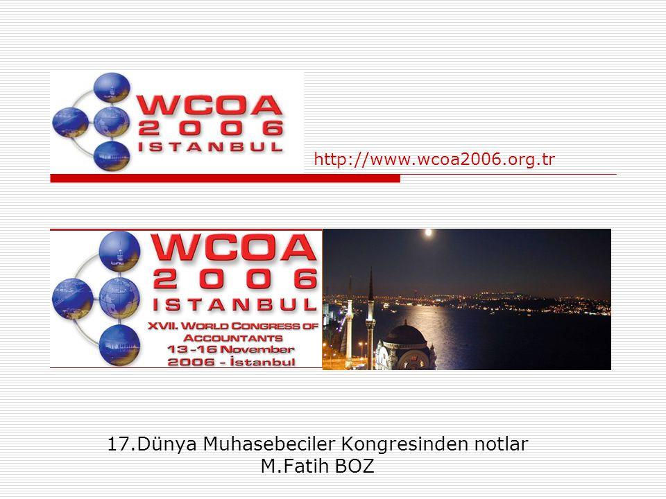 17.Dünya Muhasebeciler Kongresinden notlar M.Fatih BOZ
