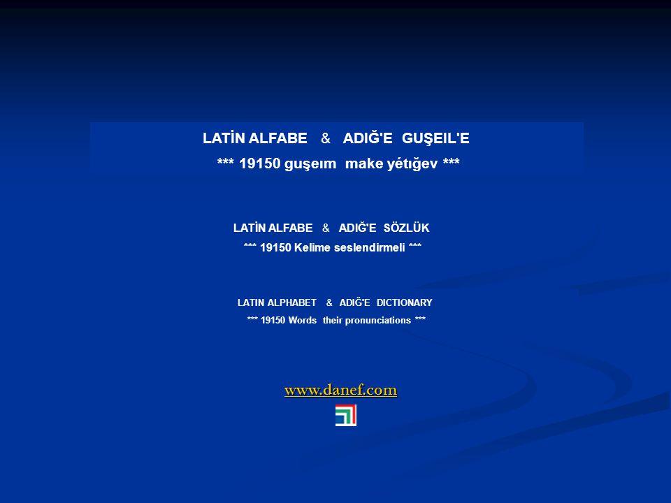 www.danef.com LATİN ALFABE & ADIĞ E GUŞEIL E