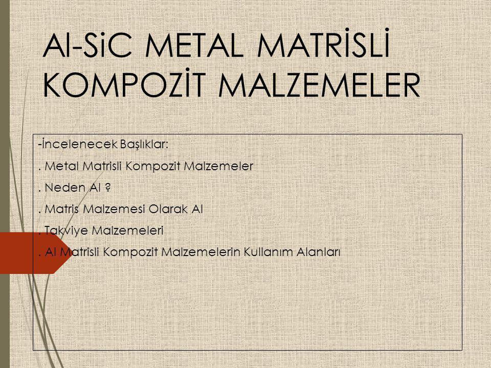 Al-SiC METAL MATRİSLİ KOMPOZİT MALZEMELER