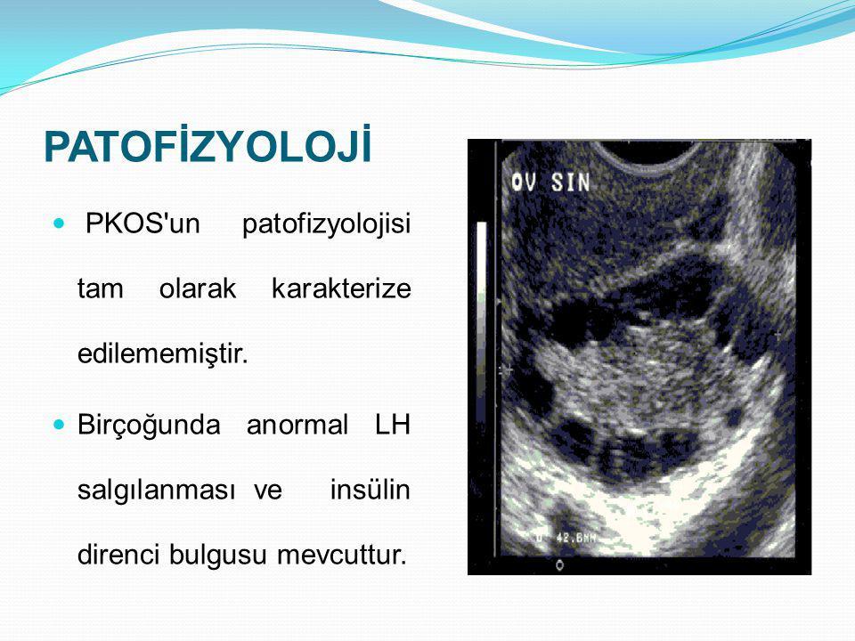 PATOFİZYOLOJİ PKOS un patofizyolojisi tam olarak karakterize edilememiştir.