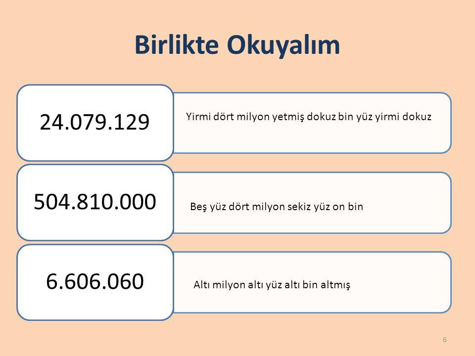 Birlikte Okuyalım Yirmi dört milyon yetmiş dokuz bin yüz yirmi dokuz
