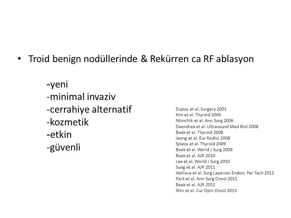 Troid benign nodüllerinde & Rekürren ca RF ablasyon. -yeni