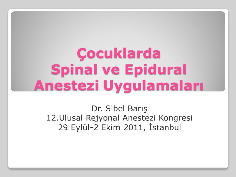 Çocuklarda Spinal ve Epidural Anestezi Uygulamaları