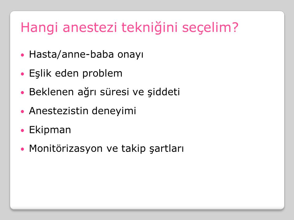 Hangi anestezi tekniğini seçelim