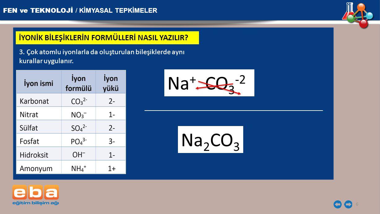 Na+ CO3-2 Na2CO3 FEN ve TEKNOLOJİ / KİMYASAL TEPKİMELER