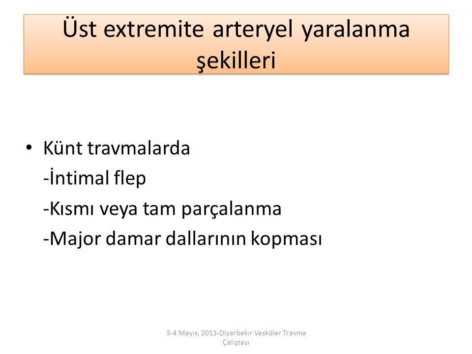 Üst extremite arteryel yaralanma şekilleri