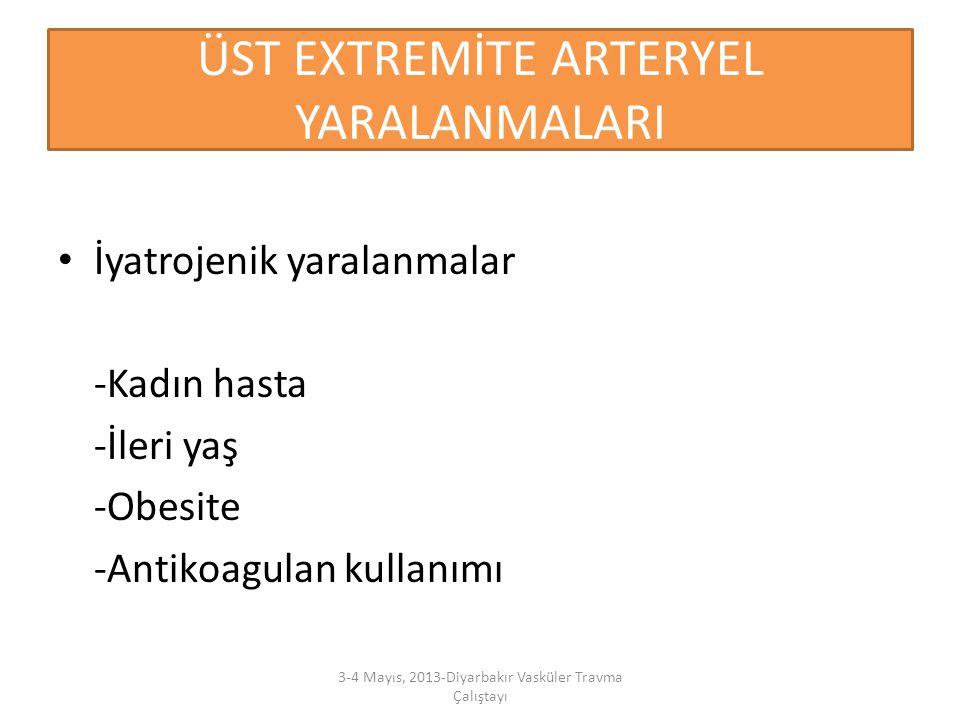 ÜST EXTREMİTE ARTERYEL YARALANMALARI