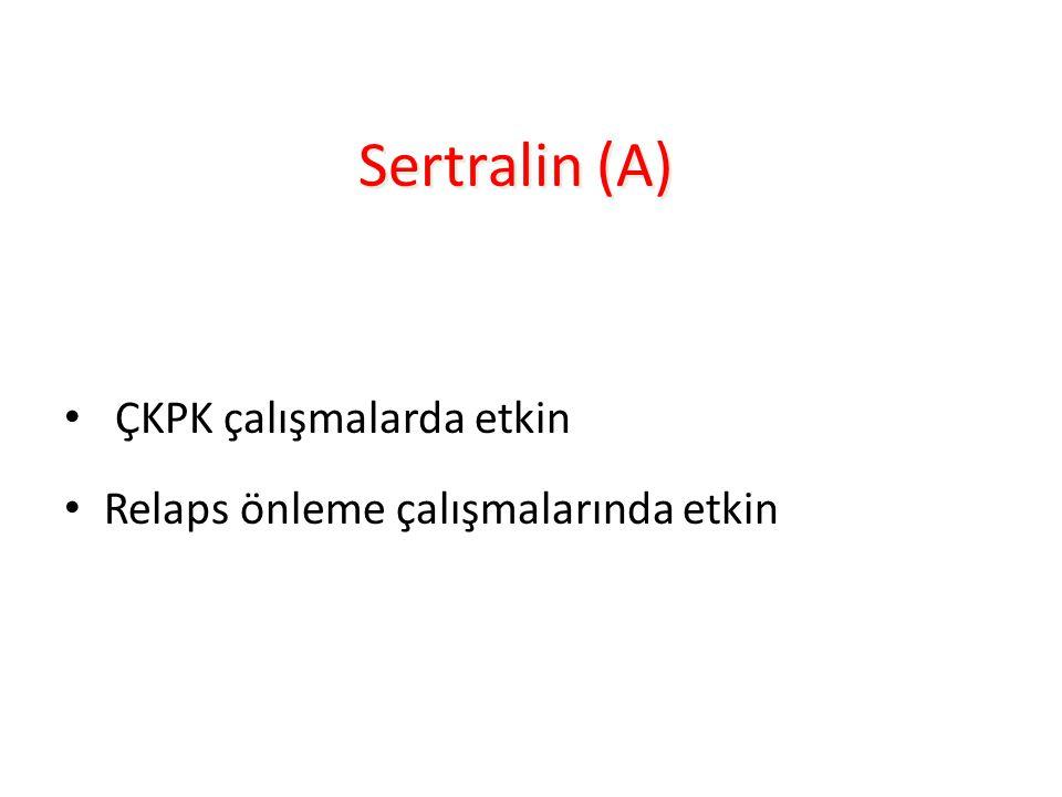 Sertralin (A) ÇKPK çalışmalarda etkin
