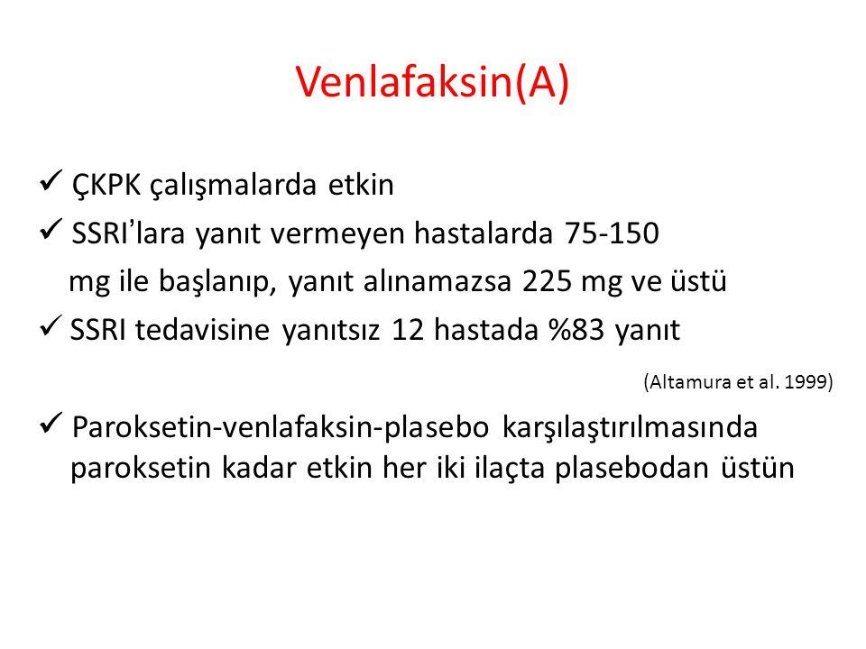 Venlafaksin(A)  ÇKPK çalışmalarda etkin