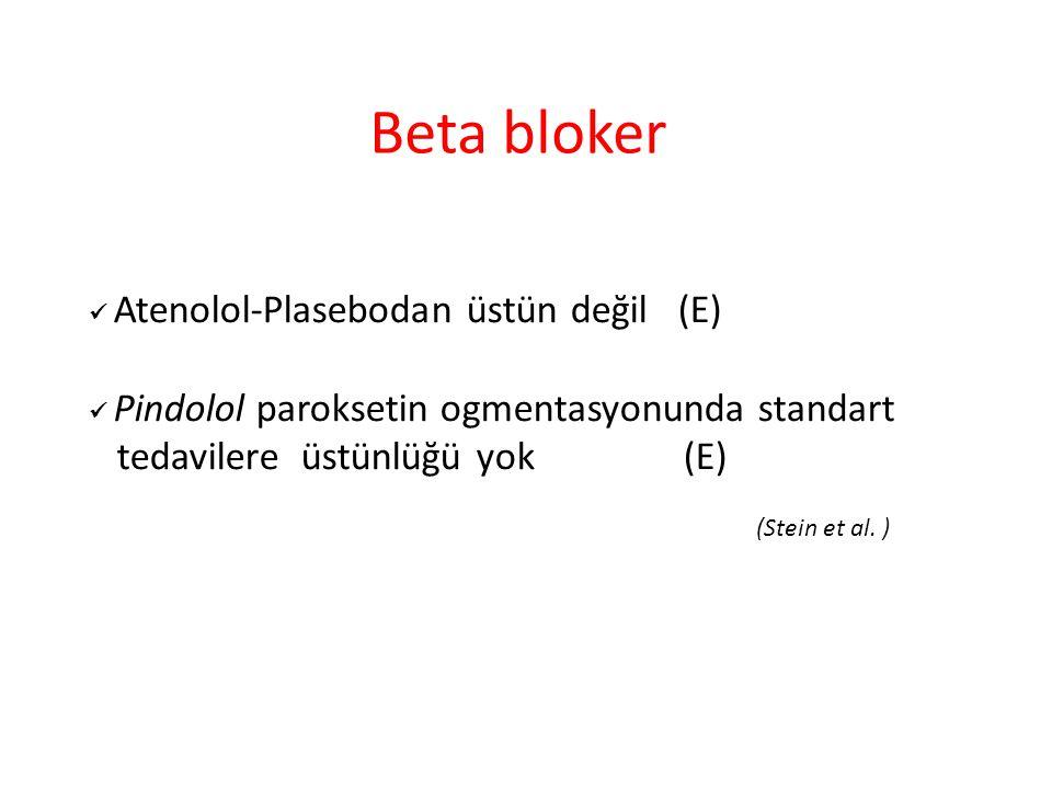 Beta bloker tedavilere üstünlüğü yok (E) (Stein et al. )