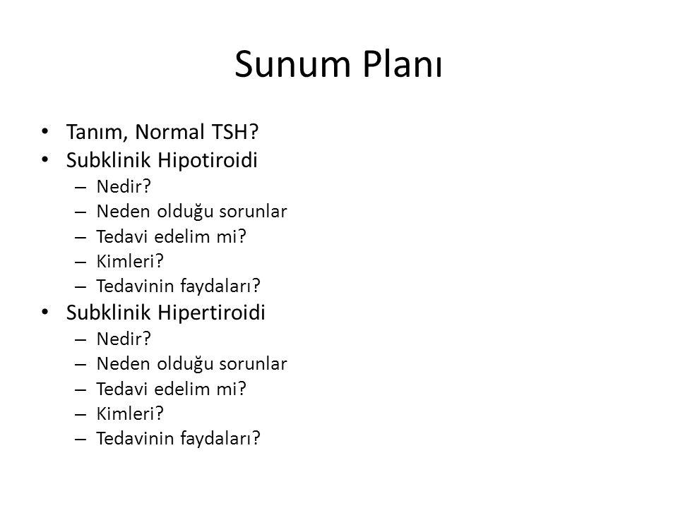 Sunum Planı Tanım, Normal TSH Subklinik Hipotiroidi