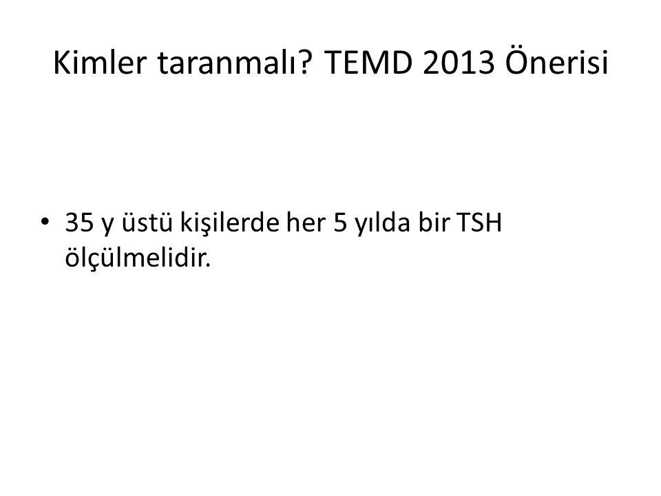 Kimler taranmalı TEMD 2013 Önerisi