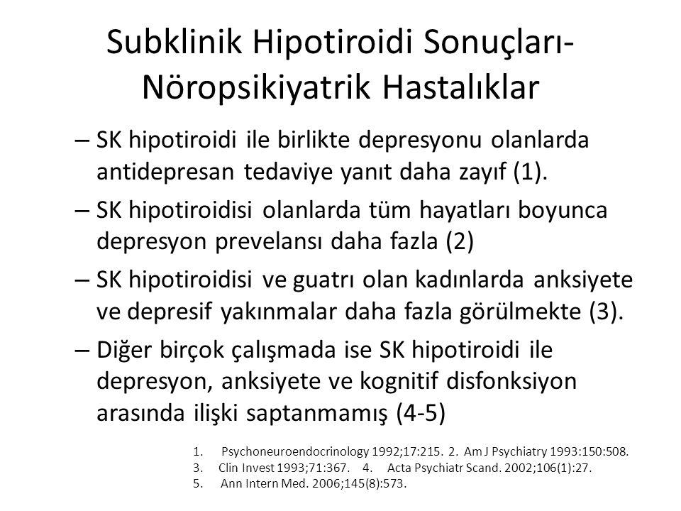 Subklinik Hipotiroidi Sonuçları- Nöropsikiyatrik Hastalıklar