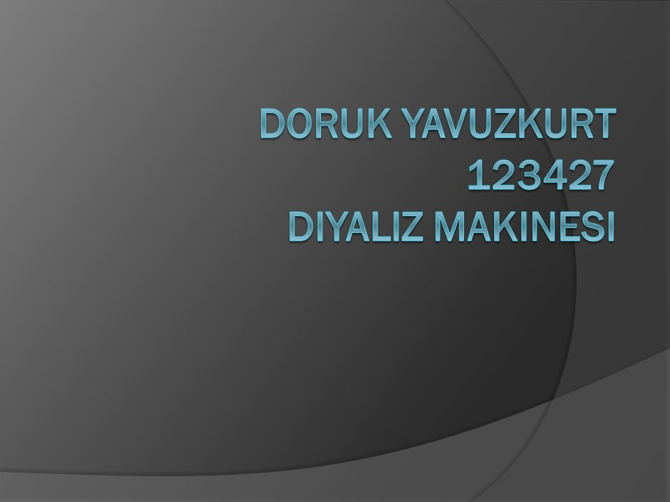 Doruk Yavuzkurt 123427 Diyaliz Makinesi