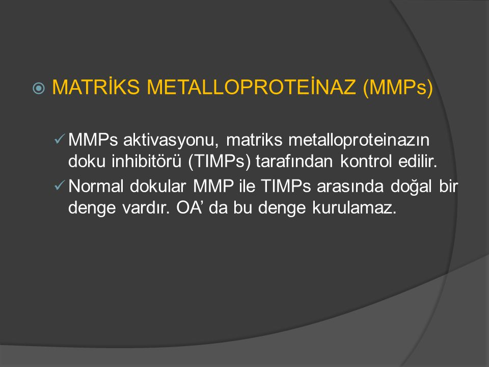 MATRİKS METALLOPROTEİNAZ (MMPs)
