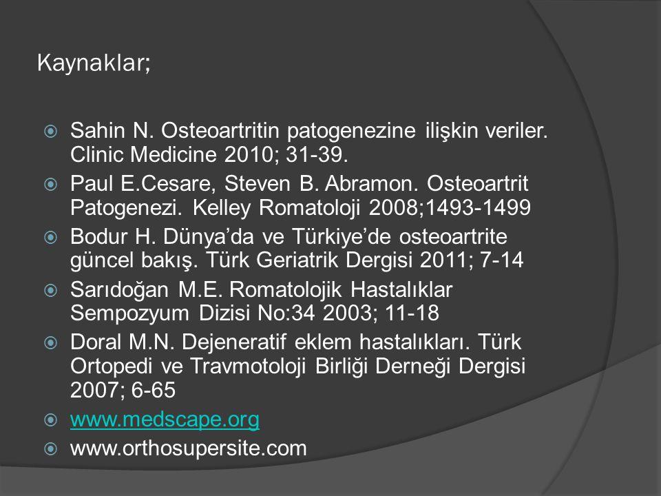Kaynaklar; Sahin N. Osteoartritin patogenezine ilişkin veriler. Clinic Medicine 2010; 31-39.