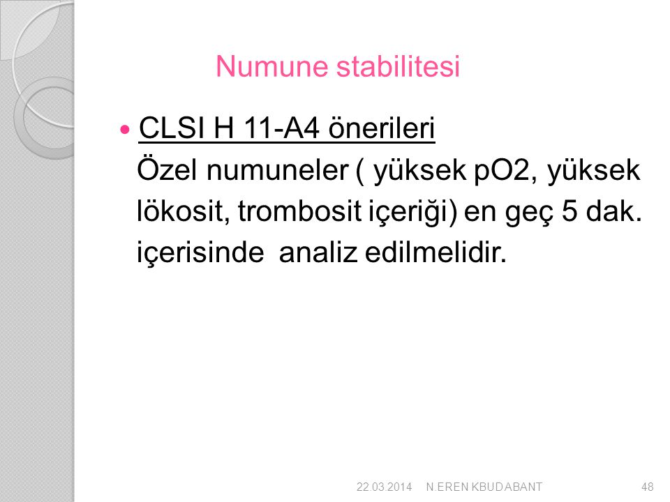 Numune stabilitesi CLSI H 11-A4 önerileri