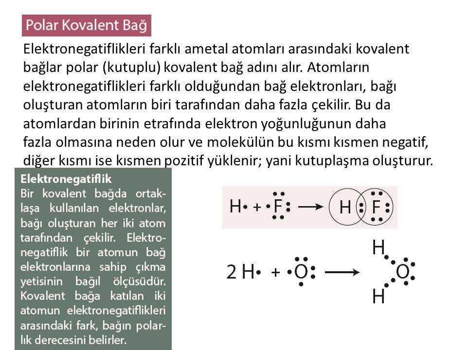 Elektronegatiflikleri farklı ametal atomları arasındaki kovalent bağlar polar (kutuplu) kovalent bağ adını alır. Atomların elektronegatiflikleri farklı olduğundan bağ elektronları, bağı oluşturan atomların biri tarafından daha fazla çekilir. Bu da atomlardan birinin etrafında elektron yoğunluğunun daha