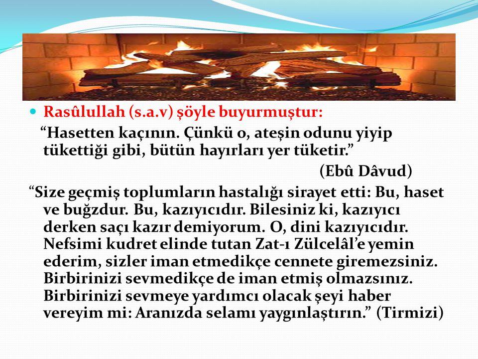 Rasûlullah (s.a.v) şöyle buyurmuştur: